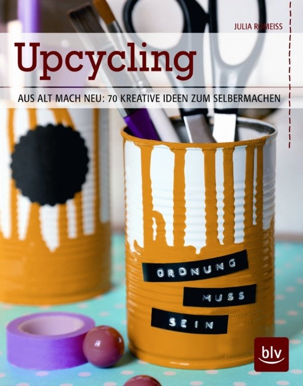 upcycling aus alt mach neu 70 kreative ideen zum selbermachen geschenk f r. Black Bedroom Furniture Sets. Home Design Ideas