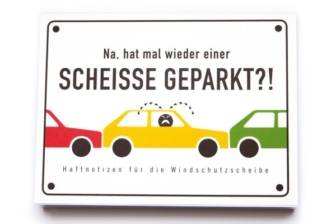 Haftnotizen Sche*ße geparkt