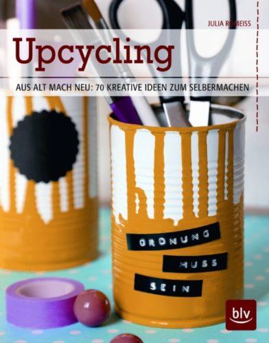 upcycling ideen zum selbermachen aus alt mach neu 70 kreative garten