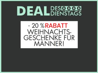Deal des Dienstags – Weihnachtsgeschenke für Männer -20% Rabatt