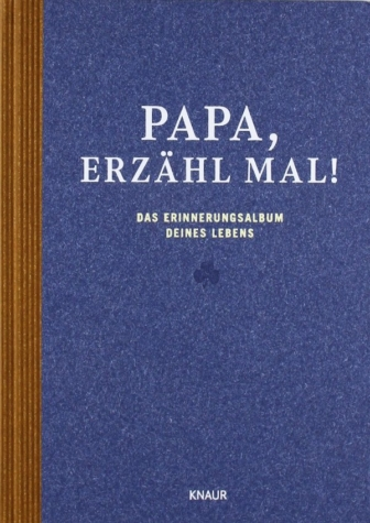 Papa, erzähl mal – Das Erinnerungsalbum deines Lebens