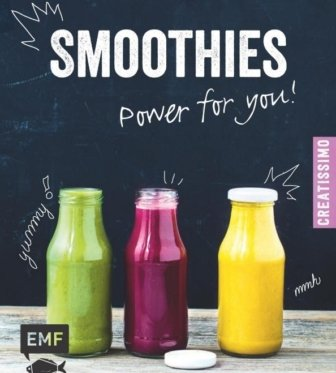 Smoothies – Power for you! Kochbuch