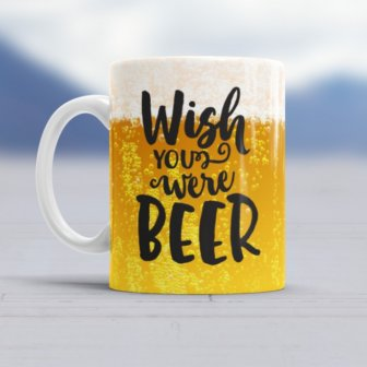 Wish You Were Beer Tasse